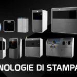 Guida completa alle tecnologie di Stampa 3D